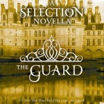 Kiera Cass, The Guard (The Selection #2,5)