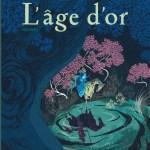 L'Âge d'or (tome 1), de Cyril Pedrosa et Roxanne Moreil