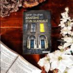 Anatomie d'un scandale, de Sarah Vaughan