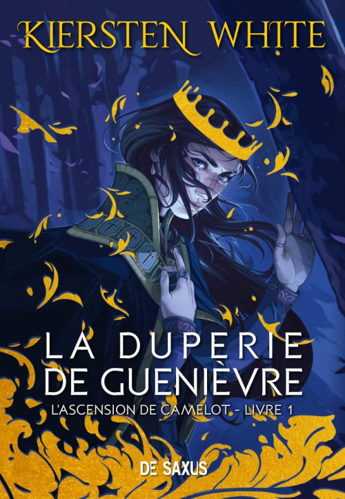 La Duperie de Guenière, de Kiersten White (éditions De Saxus)