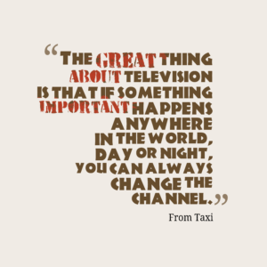 The great thing about television  quotes by From Taxi 32 300x300 1