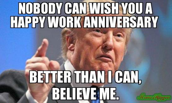 Nobody-can-wish-you-a-happy-work-anniversary--better-than-i-can-believe-me