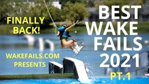 Wakefails 2021 - Pt.1