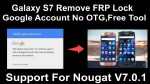 Galaxy S7 Remove FRP Lock Google Account Free No OTG,Free Tool Support For Android 6