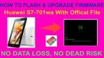 HOW TO FLASH & UPGRADE FIRMWARE Huawei s7-701wa With Offical File
