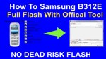 How To Samsung B312E Full Flash With Offical Tool
