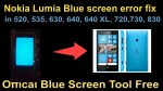Nokia Lumia Blue screen error fix in 520, 535, 630, 640, 640 XL, 720, 730, 830