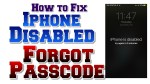 How to Fix iPhone Disabled / Forgot Passcode