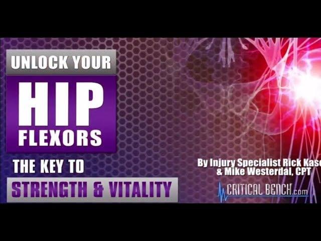 Unlock Your Hip Flexors by Rick Kaselj and Mike Westerdal – Unlock Your Hip Flexors Review