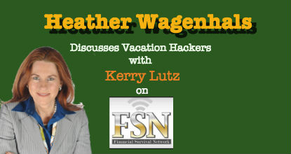 Heather Wagenhals on Financial Survival Newtork Discussing Vacation Hackers