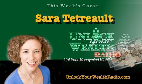 Unlock Your Wealth Radio welcomes back Sara Tetreault