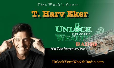 T. Harv Eker Reveals the Secret to Earn More Money