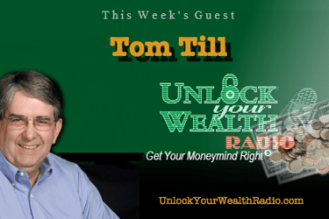 Tom Till on Unlock Your Wealth Radio