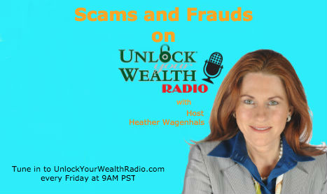 Top Scams and Frauds Revealed on Unlock Your Wealth Radio