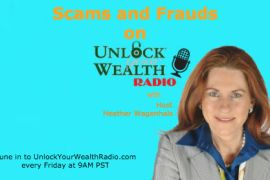 Scams and Frauds: Special Edition on Unlock Your Wealth Radio