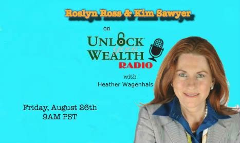 Unlock Your Wealth Radio Welcomes Roslyn Ross and Kim Sawyer