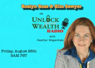 Roslyn Ross and Kim Sawyer Join Unlock Your Wealth Radio