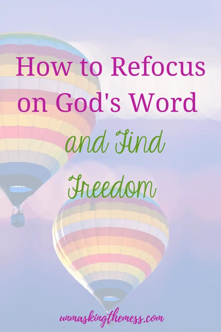 How to Refocus on God's Word and Find Freedom. Problems can take us down when we focus on our problems. When we look into God's Word and see His steadfastness and faithfulness, we can find freedom even in the worst of problems. The key is to change our perspective and refocus, that's where we find freedom! #freedominChrist #Bible #Scripture #lesson