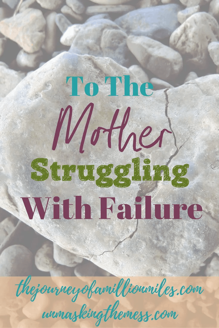 To The Mother Struggling With Failure. Past regrets and mistakes. Shame and guilt have been removed through the grace of Jesus. Dear momma, you are not a failure. Keep praying and believing!