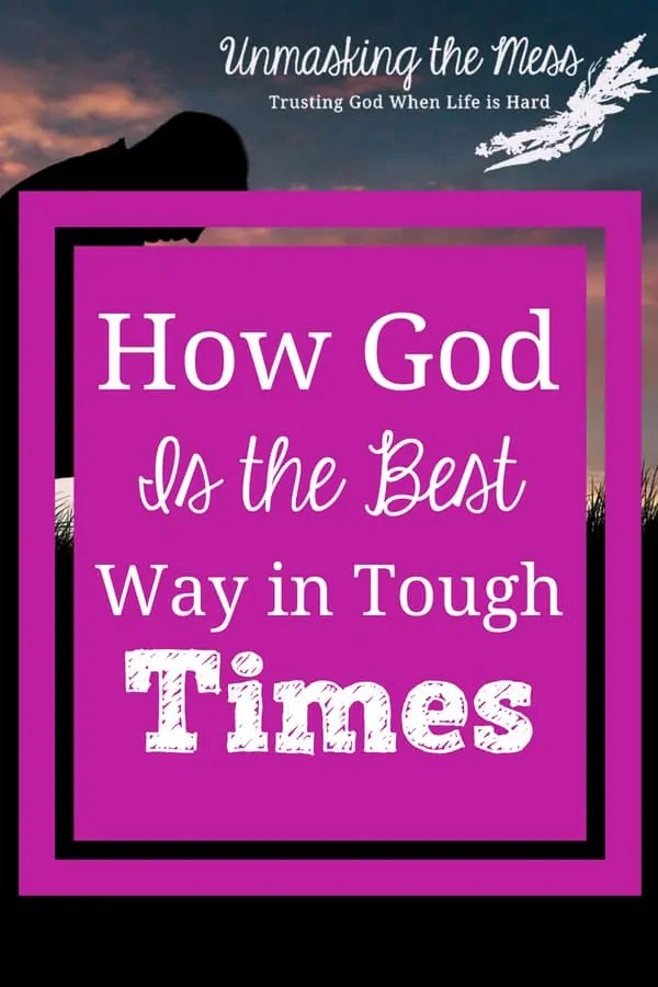Why Trusting God in the Hard Times is the Best Way. Do we give heartfelt worship when life is going well? If you're like me, the truest form of devotion happens after going through hard times. #trust #toughtimes #lifeishard #struggle