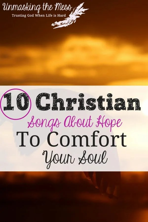10 Christian Songs for When You Need Hope. Depression is so hard because it steals our focus and perspective. Here are ten songs about hope to offer comfort and peace for your soul! #songs #upliftingsongs #Christian #soulhealth #faith