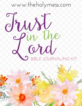 Why We Can Trust in the Lord: 5 Ways to Do It. How about if we trust in the Lord and didn't think of a Plan B. What if we put our stake in the ground and told ourselves there isn't another way. God is the answer, the only answer. #trustintheLordinhardtimes #inspiration #Biblejournaling #Bibleverses