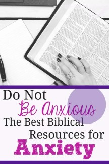 Do Not be Anxious- The Best Biblical Resources for Anxiety #anxietyrelief #anxietyproblems #anxiety #remediesforanxiety