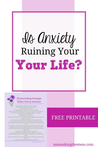 Is Anxiety Ruining Your Life? Did you know journaling can help you manage your anxiety? Free printable of 20 journal prompts when you sign up at unmaskingthemess.com. Are you looking for some ways to help you overcome your anxiety from a Biblical standpoint? Do you get tired of the endless googling of new ideas and remedies to quiet your anxious mind? #anxious #anxietyrelief #anxiety #helpforanxiety