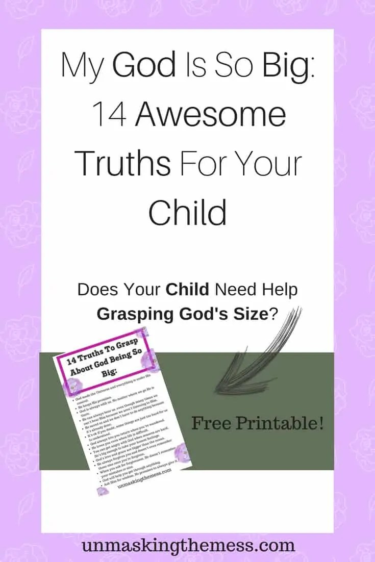 My God is So Big: 14 Awesome Truths for your Child. If I believed with all my heart my God is so big, most of my frustration and despair would be eliminated. How much pain my kids would be spared to grasp this truth about God when they are young. My God is so big and He is leading and guiding me through everything. #Godissobig #God #faith #truth #ideas