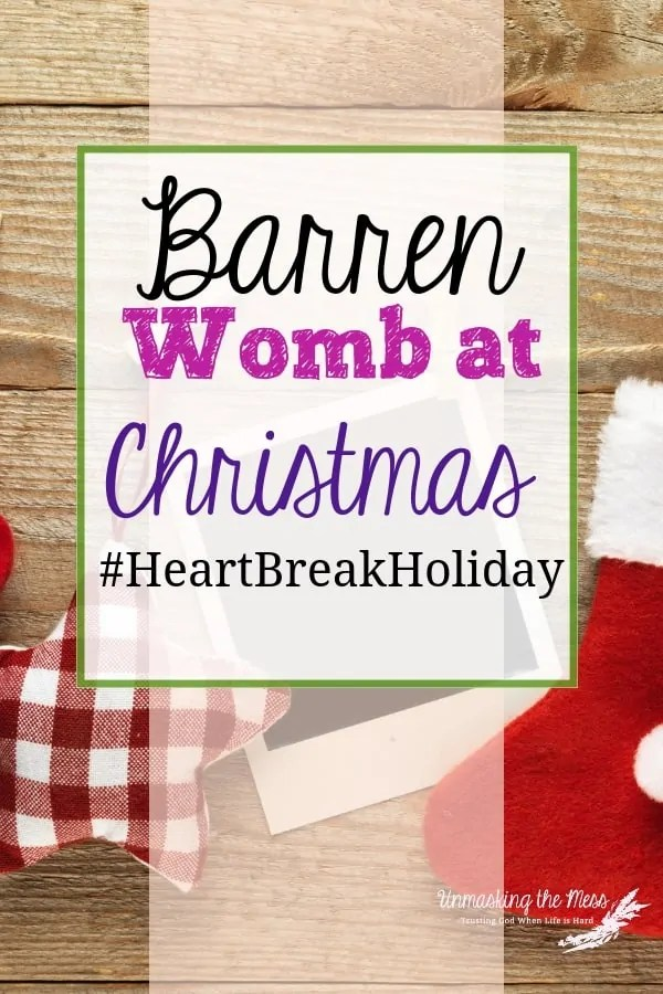 A Barren Womb #HeartBreakHoliday. Christian blog post about the sadness and depression infertility brings. Encouragement and hope for mothers trying to cope! Tips and inspiration through Scripture and Bible verses. Find prayer and help. #infertility #baby #pain #dream