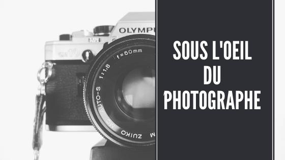 Sous l'œil du photographe – 1