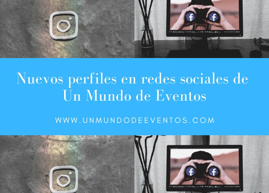 NUEVOS PERFILES EN REDES SOCIALES DE UN MUNDO DE EVENTOS
