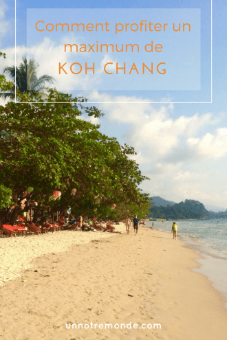 Comment profiter un maximum de Koh Chang ?