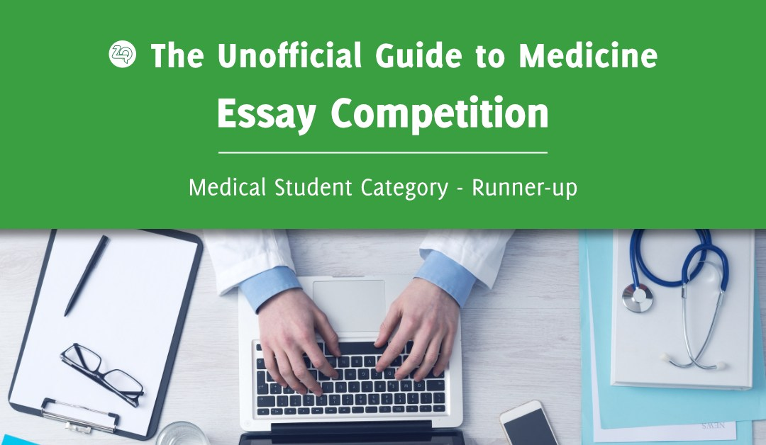 Unoffical Guide to Medicine Essay Competition – Medical Student Category Runner-up: Michael Smith