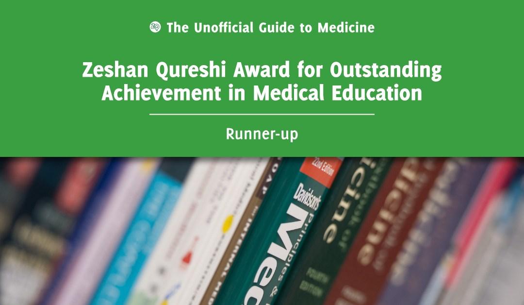 Zeshan Qureshi Award for Outstanding Achievement in Medical Education Runner-up: Eleanor Crossley