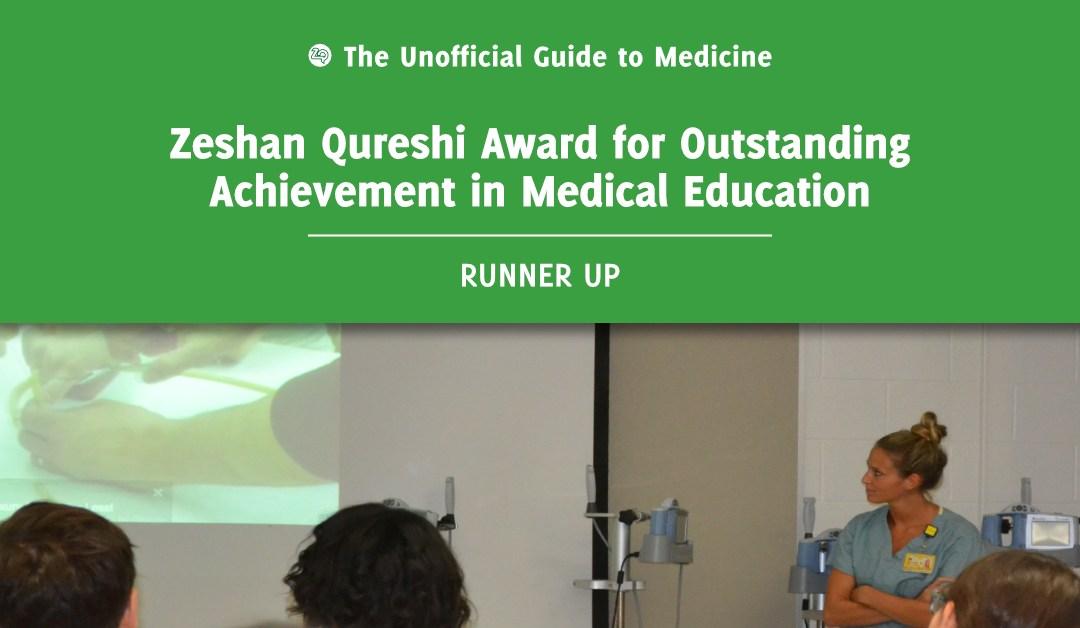 Zeshan Qureshi Award for Outstanding Achievement in Medical Education Runner Up: Stephanie DeBolle