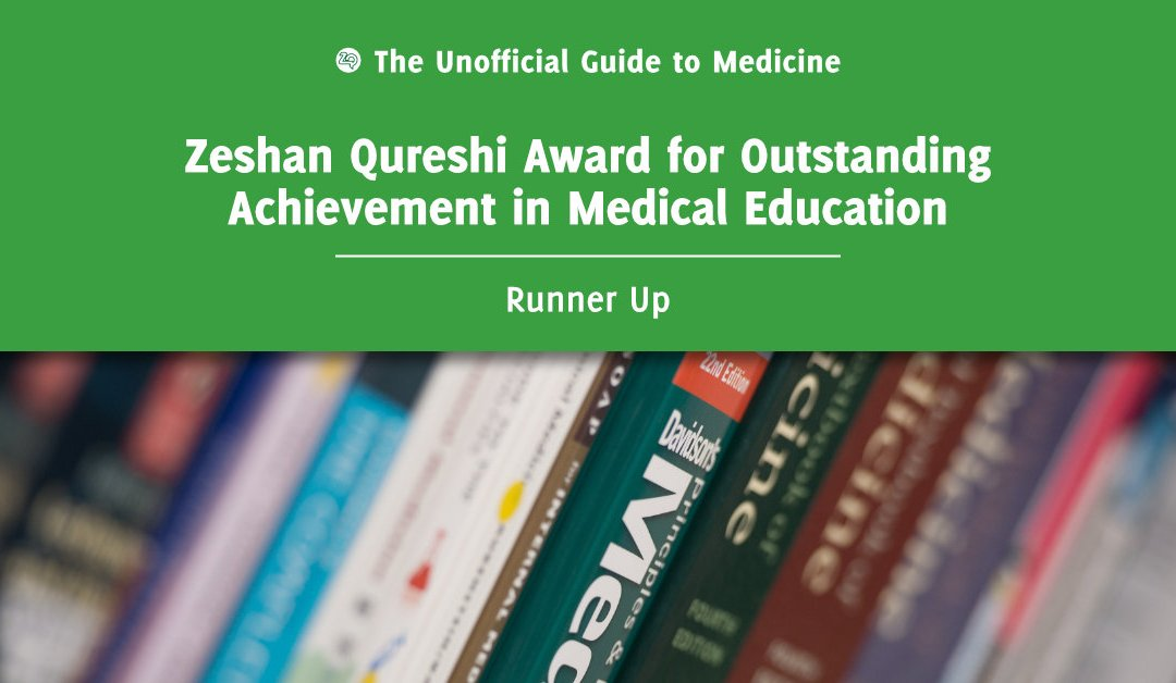Zeshan Qureshi Award for Outstanding Achievement in Medical Education Runner Up: Lasith Ranasinghe