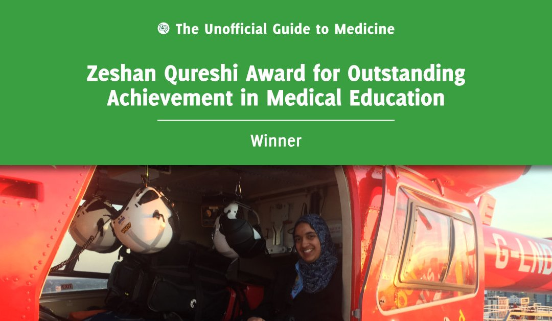 Zeshan Qureshi Award for Outstanding Achievement in Medical Education Winner: Maria Ahmad