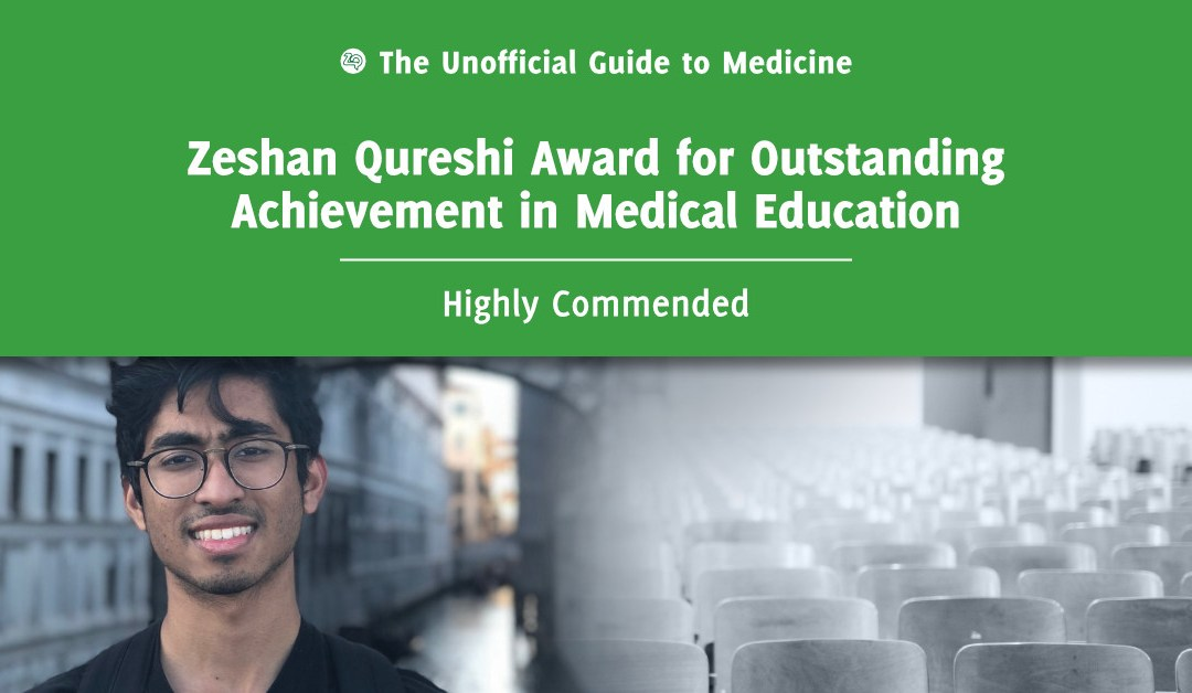 Zeshan Qureshi Award for Outstanding Achievement in Medical Education Highly Commended: Sashiananthan Ganesananthan