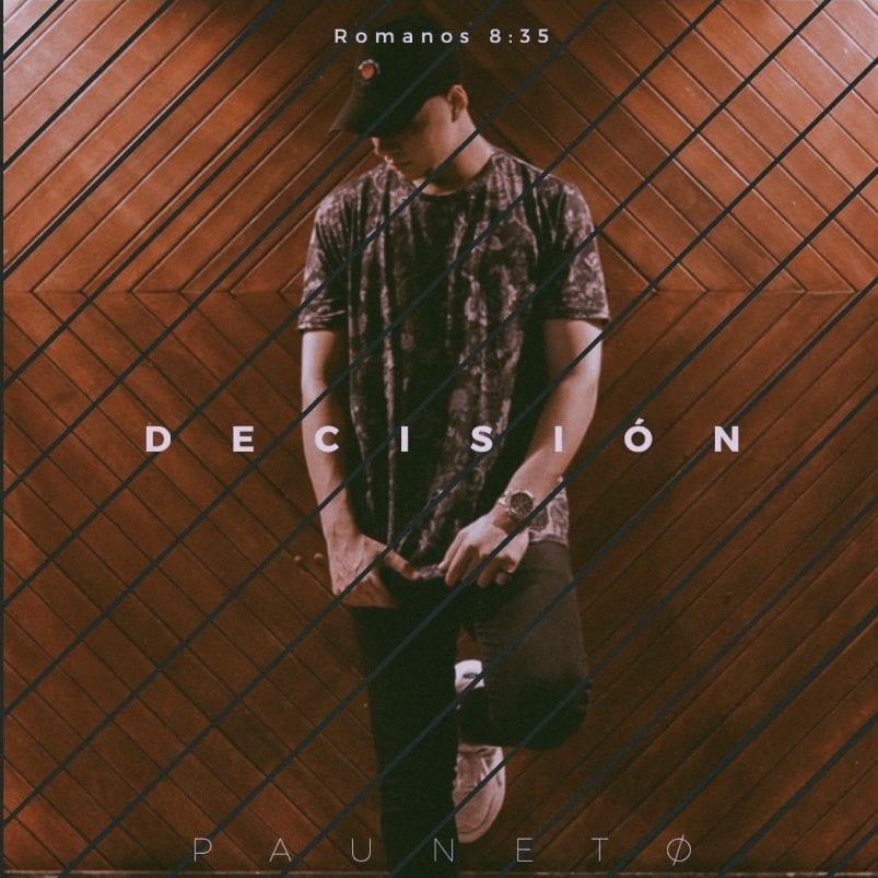 "Pauneto lanza ""Decisión"" su primer sencillo como solista"