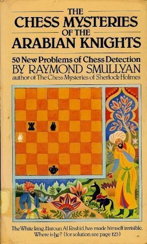 The Chess Mysteries of the Arabian Knights