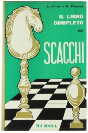 Il libro completo degli scacchi (Chicco - Porreca)