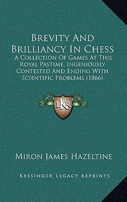 Brevity and Brilliancy in chess