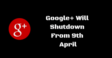 Google+ Will Shutdown From 9th April