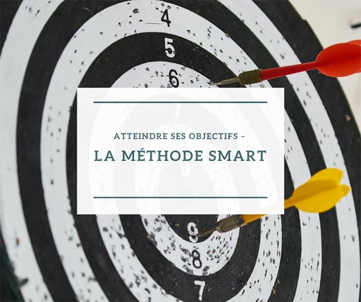 Atteindre ses objectifs – LA méthode smart