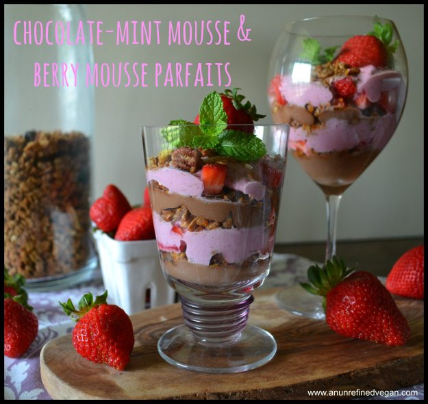 Chocolate-Mint Mousse & Berry Mousse Parfaits An Unrefined Vegan