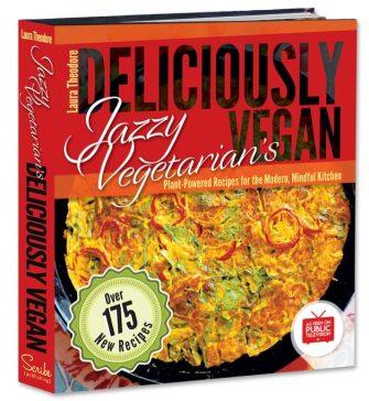 Jazzy Vegetarian's Delicioulsy Vegan Laura Theodore