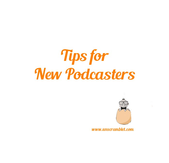 Tips for New Podcasters