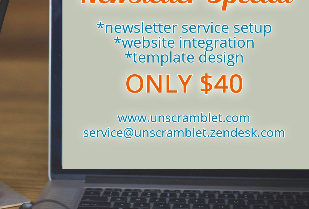 Get Started With Your Newsletter Today! (Limited Time Special)