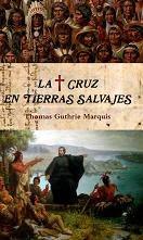 La cruz en tierras salvajes, un libro de Thomas Guthrie